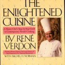Verdon, Rene. The Enlightened Cuisine: A Master Chef's Step-by-Step Guide To...French Cooking