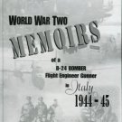 Whitley, William L. World War Two Memoirs Of A B-24 Bomber Flight Engineer Gunner In Italy 1944-45