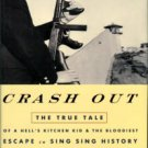 Goewey, D. Crash Out: The True Tale Of A Hell's Kitchen Kid And The Bloodiest Escape In Sing Sing