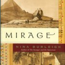 Burleigh, Nina. Mirage: Napoleon's Scientists And The Unveiling Of Egypt