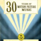 ASCAP. 30 Years Of Motion Picture Music: The Big Hollywood Hits From 1928-1958