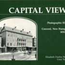Hengen, Elizabeth Durfee. Capital Views: A Photographic History Of Concord, New Hampshire, 1850-1930