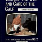 Straiton, Eddie. Calving The Cow And Care Of The Calf