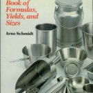 Schmidt, Arno. Chef's Book Of Formulas, Yields, And Sizes