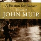 Worster, Donald. A Passion For Nature: The Life Of John Muir