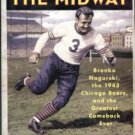Dent, Jim. Monster Of The Midway: Bronko Nagurski, The 1943 Chicago Bears, And The Greatest Comeback