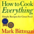 Bittman, Mark. How To Cook Everything: Simple Recipes For Great Food