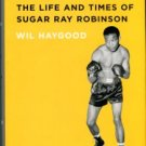 Haygood, Wil. Sweet Thunder: The Life And Times Of Sugar Ray Robinson