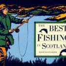 Garner, Lewis-Ann. The Best Fishing In Scotland