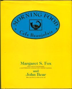 Fox, Margaret S, and Bear, John. Morning Food From Cafe Beaujolais