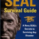 Courtley, Cade. Seal Survival Guide: A Navy SEAL's Secrets To Surviving Any Disaster