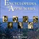 Abramson, Rudy, and Haskell, Jean. Encyclopedia Of Appalachia