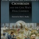 Wittenberg, Eric J. The Battle Of Monroe's Crossroads And The Civil War's Final Campaign