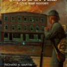 Martin, Richard A, and Schafer, Daniel L. Jacksonville's Ordeal By Fire: A Civil War History