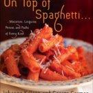 Killeen, Johanne. On Top Of Spaghetti...: ...Macaroni, Linguine, Penne, And Pasta Of Every Kind