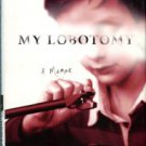 Dully, Howard, and Fleming, Charles. My Lobotomy: A Memoir