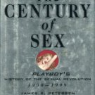 Petersen, James R. The Century Of Sex: Playboy's History Of The Sexual Revolution, 1900-199