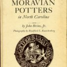 Bivens, John. The Moravian Potters In North Carolina