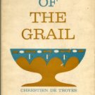 Chrestien De Troyes. The Story Of The Grail