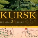 Fowler, Will. Kursk: The Vital 24 Hours