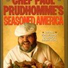 Prudhomme, Paul. Chef Paul Prudhomme's Seasoned America