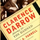 Farrell, John A. Clarence Darrow: Attorney For The Damned