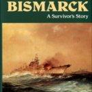 Mullenheim-Rechberg, Burkard, Freiherr Von. Battleship Bismark: A Survivor's Story