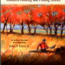 Faris, John P. Ten Was The Deal: Southern Hunting And Fishing Stories