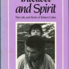 Ronda, Bruce A. Intellect And Spirit: The Life And Work Of Robert Coles