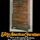 Kirk, John T. Early American Furniture: How To Recognize, Evaluate, Buy, & Care For...