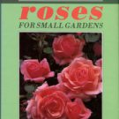 Gibson, Michael. Growing Roses For Small Gardens