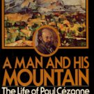 McLeave, Hugh. A Man And His Mountain: The Life Of Paul Cezanne