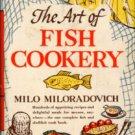 Miloradovich, Milo. The Art Of Fish Cookery