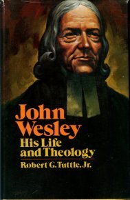 Tuttle, Robert G. John Wesley: His Life And Theology