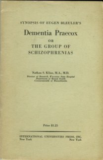 Kline, Nathan S. Synopsis Of Eugen Bleuler's Dementia Praecox Or The Group Of Schizophrenias