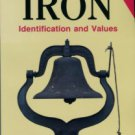 McNerney, Kathryn. Antique Iron: Identification And Values