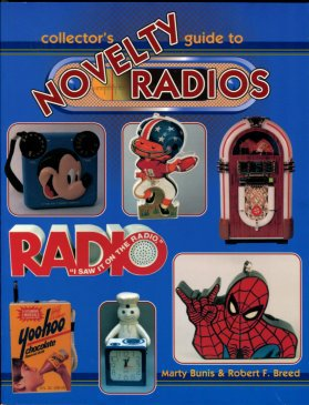 Bunis, Marty, and Breed, Robert F. Collector's Guide To Novelty Radios