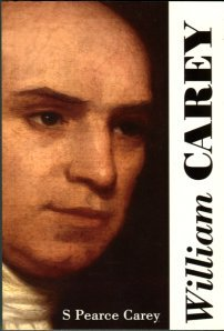 Carey, S. Pearce. William Carey: The Father Of Modern Missions