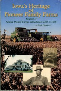 Iowa's Heritage Of Pioneer Family Farms, Volume II: Family Owned Farms Settled From 1865 To 1896