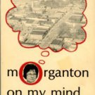 Lieberman, Marion H. Morganton On My Mind...A Love Song To A Small Town
