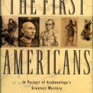 Adovasio, J. M, and Page, Jake. The First Americans: In Pursuit Of Archaeology's Greatest Mystery