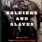 Cohen, Roger. Soldiers And Slaves: American POWs Trapped By The Nazis' Final Gamble