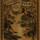 Burton, Richard. The Source Of The Nile: The Lake Regions Of Central Africa
