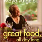 Angelou, Maya. Great Food, All Day Long: Cook Splendidly, Eat Smart