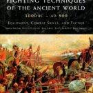 Angium, Simon, et al. Fighting Techniques Of The Ancient World, 3000 BC - 500 AD...