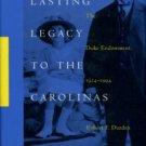 Durden, Robert F. Lasting Legacy To The Carolinas: The Duke Endowment, 1924-1994