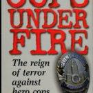 McShane, Larry. Cops Under Fire: The Reign Of Terror Against Hero Cops