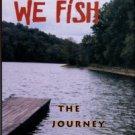 Daniel, Jack L. and Omari C. We Fish: The Journey To Fatherhood