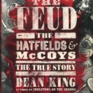 King, Dean. The Feud: The Hatfields & McCoys, The True Story