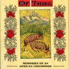 Huxley, Elspeth. The Flame Trees Of Thika: Memories Of An African Childhood